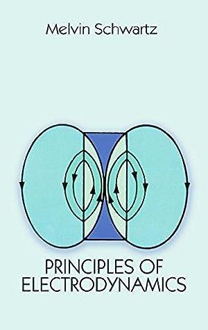 Principles of Electrodynamics (Dover Books on Physics): Schwartz, Melvin