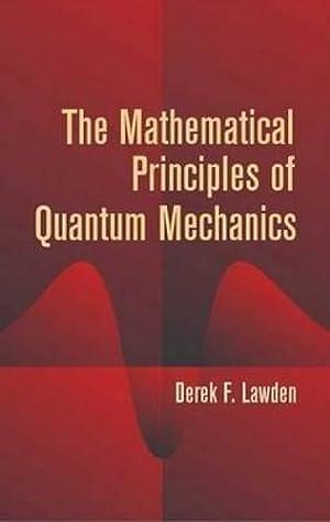 The Mathematical Principles of Quantum Mechanics (Dover: Lawden, Derek F.