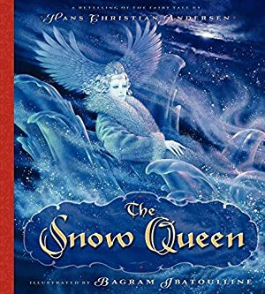 The Snow Queen : A Retelling of: Andersen, Hans Christian