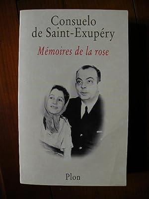 MEMOIRES DE LA ROSE: SAINT EXUPERY, CONSUELO