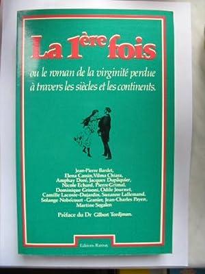 La Premiere Fois, Ou, Le Roman De: Bardet, Jean-Pierre
