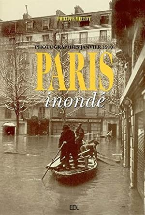 PARIS INONDÉ - PHOTOGRAPHIES JANVIER 1910.