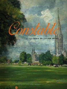 Constable. Le choix de Lucian Freud.: Collectif. FEAVER William.