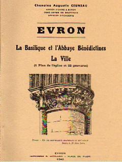 ÉVRON. LA BASILIQUE ET L'ABBAYE BÉNÉDICTINES. LA VILLE.: CEUNEAU Augustin (Chanoine). Illustré ...