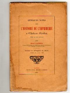 Quelques Notes sur l'Histoire de l'Imprimerie à Château-Gontier [XVIII&...