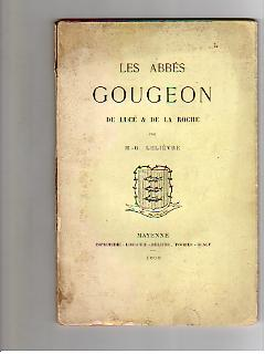 Les Abbés Gougeon de Lucé & de: LELIEVRE Henri-Gustave. [H.-G.