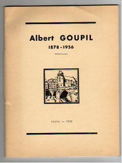 Albert Goupil. 1878-1956. Maire de Laval.: Collectif. TROHEL Jules. CHEREL M. le Chanoine. CENDRIER...