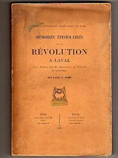 Mémoires épistolaires sur la Révolution à Laval: ANGOT A. Abbé.