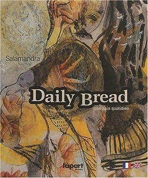 Salamandra : Daily Bread - Mon Pain: SALAMANDRA Lisa (Artiste).