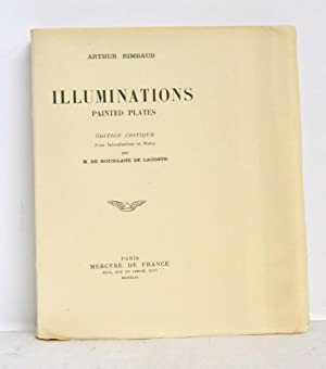 Illuminations - Painted Plates. D'Arthur Rimbaud, Édition Critique avec Introduction et Notes par...