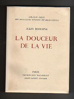 La Douceur de la Vie.: ROMAINS Jules.HEUZE (Heuzé).