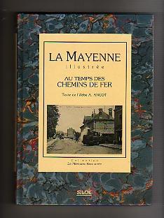 La Mayenne illustrée - Au Temps des: ANGOT A. Abbé.