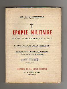 Épopée Militaire. Guerre Franco-Allemande, 1914-1918. A nos: RAIMBAULT Joseph (Abbé