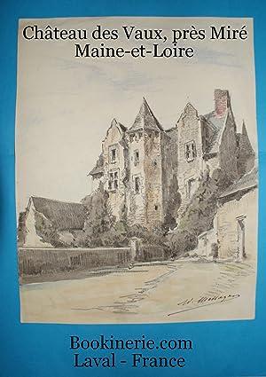 CHÂTEAU DES VAUX, PRÈS MIRÉ (MAINE-ET-LOIRE - ANJOU). Aquarelle originale sign&...
