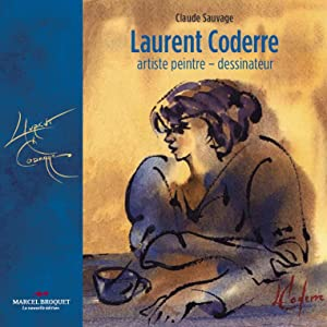 Laurent Coderre. Artiste Peintre - Dessinateur.