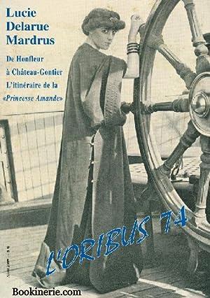 Lucie Delarue-Mardrus. De Honfleur à Château-Gontier. L'itinéraire: BOUILLÉ Loïc. Et