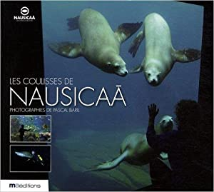 Les Coulisses de NAUSICAA - Photographies de Pascal Baril.