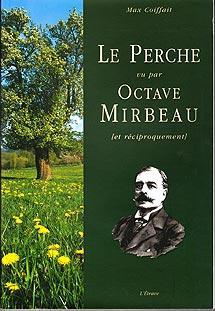 Le Perche vu par Octave Mirbeau [et: COIFFAIT Max. [Octave