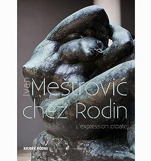Ivan Mestrovic chez Rodin. L'Expression Croate. [Édition: Collectif. [Sous la