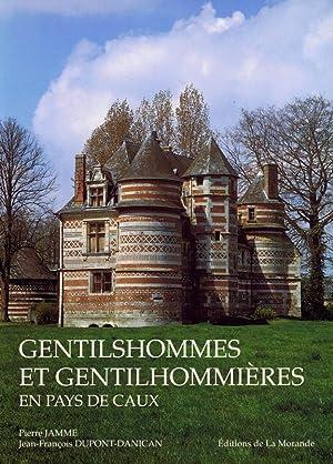 Gentilshommes et Gentilhommières en Pays de Caux.: JAMME Pierre. DUPONT-DANICAN