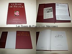 LA ROSE DE FRANCE - ROSA GALLICA: JOYAUX François. Photographies