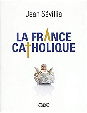La France Catholique.