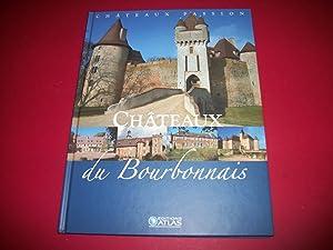 Châteaux du Bourbonnais [Châteaux Passion - Éditions Atlas].: collectif.