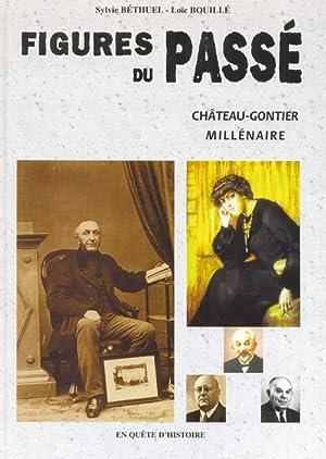 Figures du Passé - Millénaire de Château-Gontier: BÉTHUEL Sylvie. BOUILLÉ