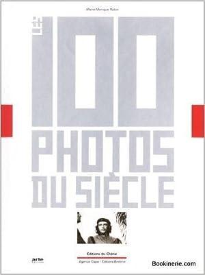 Les 100 photos du siècle. Par Cent Photographes.: ROBIN Marie-Monique. Illustré par 100 ...