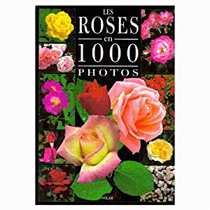 Les Roses en 1000 Photos.