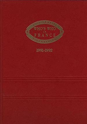 WHO'S WHO in FRANCE. 1991-1992. Dictionnaire Biographique.