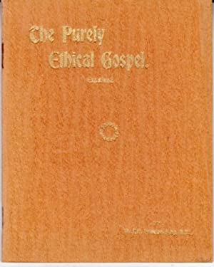 The Purely Ethical Gospel Examined : A Lecture Delivered by the Rev. Principal King, D.D. At the ...