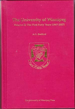 The University of Winnipeg Volume II : The First Forty Years (1967-2007)