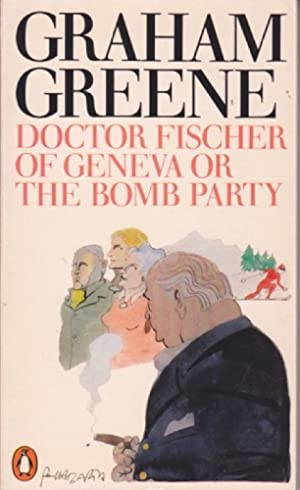 Doctor Fischer of Geneva, or, The Bomb Party