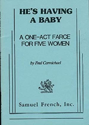 He's Having a Baby : A One-Act Farce for Five Women
