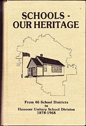 Schools--Our Heritage : From 46 School Districts to Hanover Unitary School Division 1878-1968