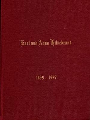 Karl and Anna Hildebrand 1859-1997