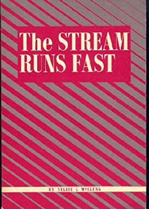 The Stream Runs Fast : My Own: McClung, Nellie L.