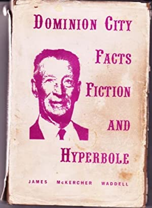 Dominion City : Facts, Fiction and Hyperbole