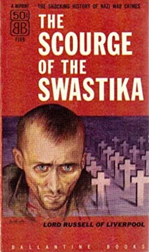 The Scourge of the Swastika : A Short History of Nazi War Crimes