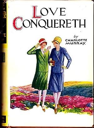 Love Conquereth: Murray, Charlotte