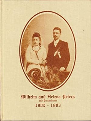 Wilhelm and Helena Peters and Descendants 1902-1983