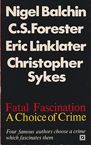 Fatal Fascination : A Choice of Crime