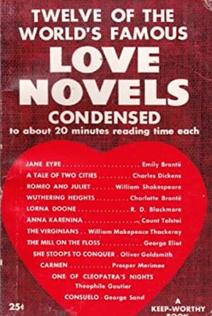 Twelve of the World's Famous Love Novels Condensed to About 20 Minutes Reading Time Each