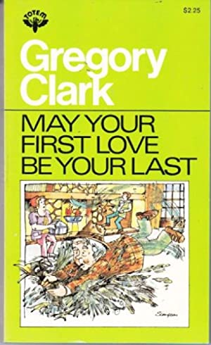 May Your First Love Be Your Last: Clark, Gregory