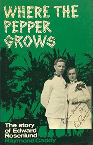 Where the Pepper Grows : The Story of Edward Rosenlund