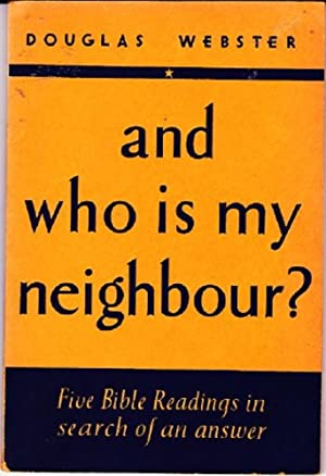 And Who Is My Neighbour? Five Bible Readings in Search of an Answer