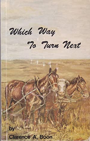 Which Way to Turn Next: Boon, Clarence A.,