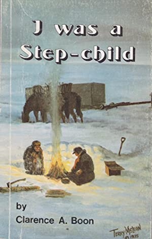 I Was a Step-Child: Boon, Clarence A.