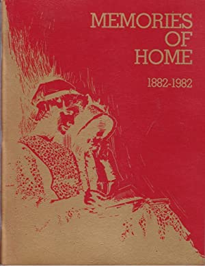 Memories of Home 1882-1982 : A Pictorial History of the Town of Gladstone and Its Pioneers